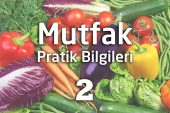 Mutfak Pratik Bilgileri 2